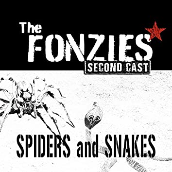 Spiders and Snakes (Second Cast)