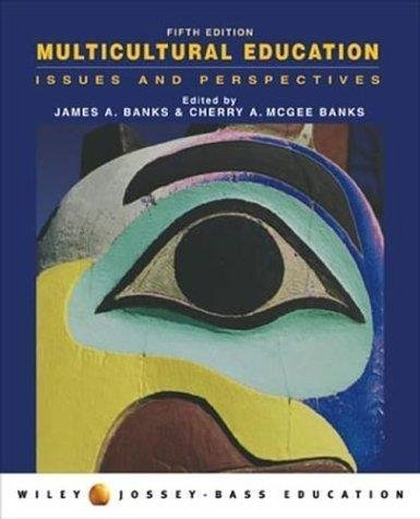 Multicultural Education Issues and Perspectives 5th Fifth Edition