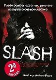 Slash: De Guns N' Roses a Velvet Revolver. La autobiografía: 4 (Es Pop ensayo)