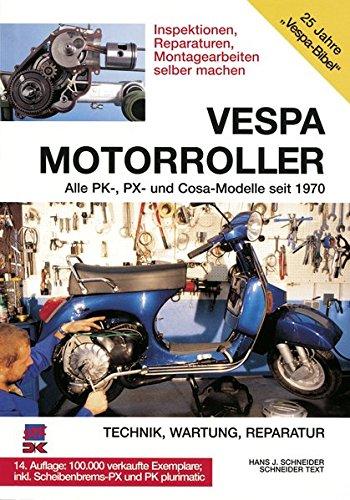 Vespa Motorroller. Alle PK-, PX- und Cosa-Modelle seit 1970