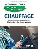 100 fiches pratiques - Chauffage - Dimensionnement, production, distribution