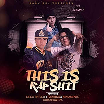 This Is Rap Shit (feat. Rapbrina, Armamento, DJ Bigshowteks & Baby Bu)