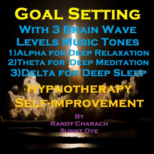 Goal Setting with Three Brainwave Music Recordings audiobook cover art