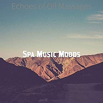 Echoes of Oil Massages