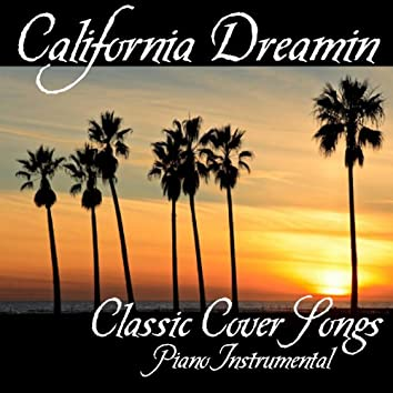 California Dreamin' - Classic Cover Songs - Piano Instrumental