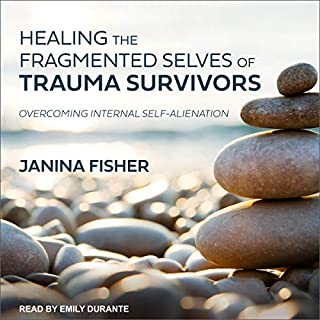 Healing the Fragmented Selves of Trauma Survivors     Overcoming Internal Self-Alienation              By:                                                                                                                                 Janina Fisher                               Narrated by:                                                                                                                                 Emily Durante                      Length: 14 hrs and 41 mins     Not rated yet     Overall 0.0