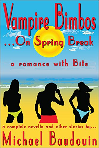 Vampire Bimbos On Spring Break: A Romace With Bite (English Edition)