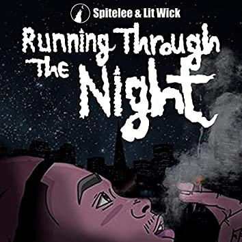 Running Through the Night (feat. SpiteLee & Lit Wick)