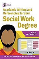 Academic Writing and Referencing for Your Social Work Degree (Critical Study Skills)