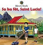 Marco s Travels: Sa ka fèt, Saint Lucia!