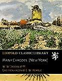 Many Cargoes. [New York]