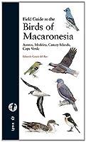 Field Guide to the Birds of Macaronesia: Azores, Madeira, Canary Islands, Cape Verde