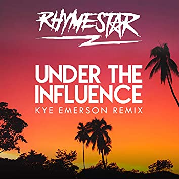 Under The Influence (Kye Emerson Remix)