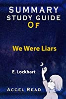 Summary Study Guide Of We Were Liars: E. Lockhart Accel Read