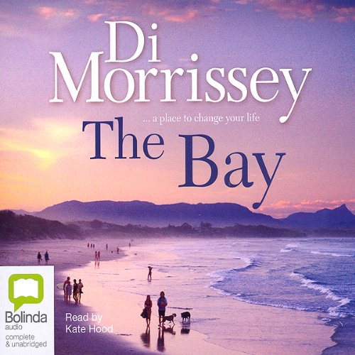 The Bay Audiobook By Di Morrissey cover art