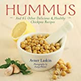 Hummus: And 65 Other Delicious and Healthy Chickpea Recipes