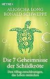 Die 7 Geheimnisse der Schildkröte. Den Alltag...