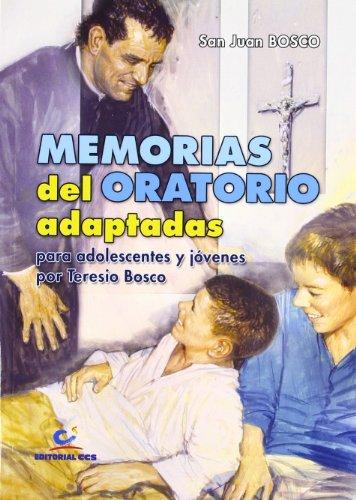 Memorias del Oratorio adaptadas: para adolescentes y jóvenes por Teresio Bosco: 42...