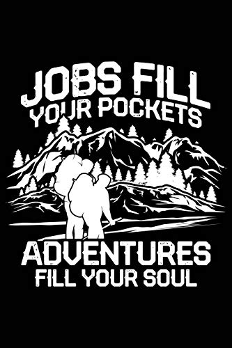 Adventures fill your soul: Notebook for Travel road trip hiking trekking mountaineering camping 6x9 in dotted
