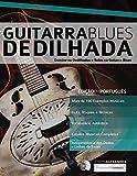 Guitarra Blues Dedilhada: Domine os Dedilhados e Solos na Guitarra Blues: 4 (Guitarra de Blues)