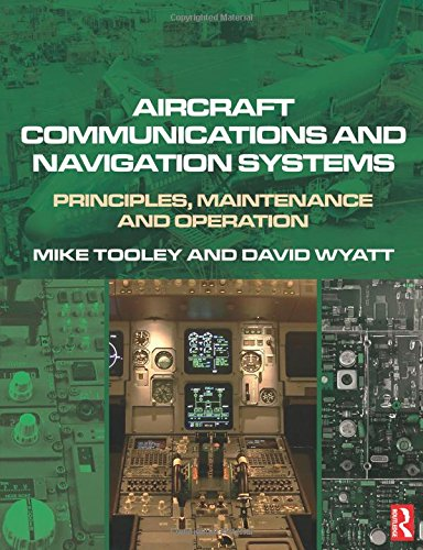 Aircraft Communications and Navigation Systems: Principles, Maintenance and Operation
