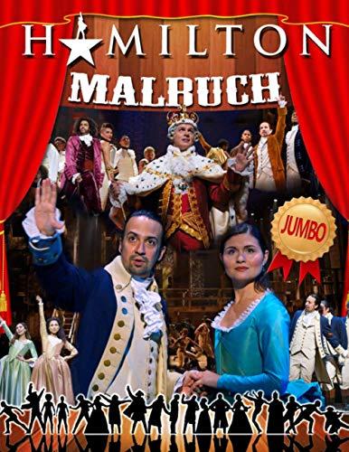 Hamilton Malbuch: Hamilton 2020 Musical Deluxe Malbuch Mit Hochwertigen Illustrationen