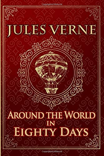 Around the World in 80 Days - Jules Verne: Illustrated edition