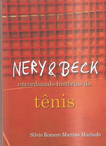 Nery & Beck: encordoando histórias do tênis (Portuguese Edition)