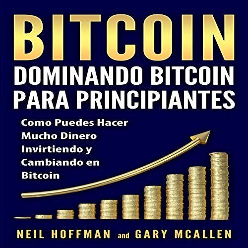 Bitcoin: Dominando Bitcoin para Principiantes [Bitcoin: Mastering Bitcoin for Beginners] audiobook cover art