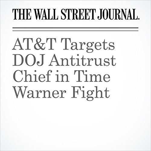 AT&T Targets DOJ Antitrust Chief in Time Warner Fight copertina