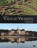 Le château de Vaux le Vicomte - Nouvelles éditions Scala - 07/05/2012