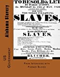 Alabama Slavery: A Folk History of Slavery in the United States From Interviews with Former Slaves