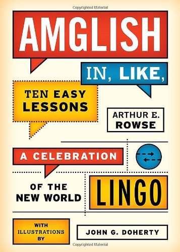 Image of Amglish, in Like, Ten Easy Lessons: A Celebration of the New World Lingo