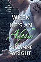 When He's An Alpha (The Olympus Pride Book 2)