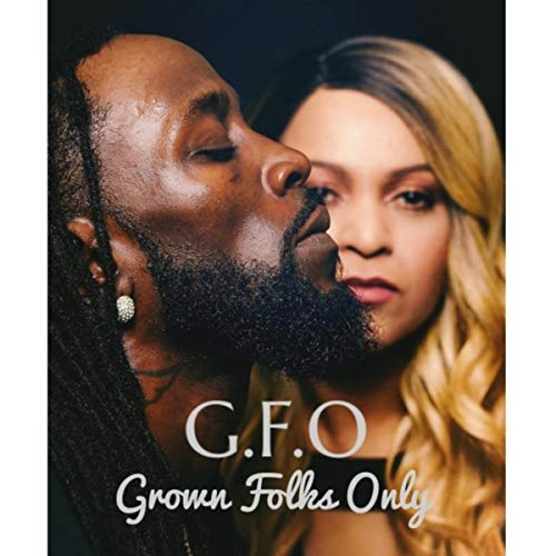 G.F.O : Grown Folks Only [Explicit]