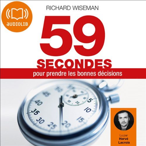 59 secondes pour prendre les bonnes décisions                    By:                                                                                                                                 Richard Wiseman                               Narrated by:                                                                                                                                 Hervé Lacroix                      Length: 3 hrs and 20 mins     3 ratings     Overall 4.3