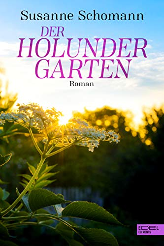 Der Holundergarten: Roman (Lunau-Reihe 2)