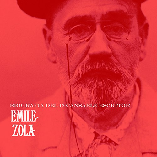 Emile Zola: Biografía del incansable escritor [Emile Zola: Biography of a Tireless Writer] copertina