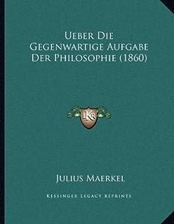 Ueber Die Gegenwartige Aufgabe Der Philosophie (1860)