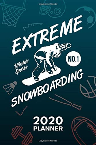 2020 PLANNER Weekly and Monthly: Snowboarder Organizer - Jan-Dec 160 Pages A5 6x9 - Outdoor Sportsman Diary Winter Sports Journal Notebook Apres Ski ... - Extreme Snowboarding Gift for Men & Women