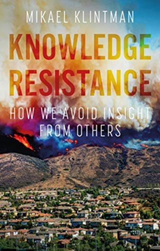 Compare Textbook Prices for Knowledge resistance: How we avoid insight from others 1 Edition ISBN 9781526151742 by Klintman, Mikael
