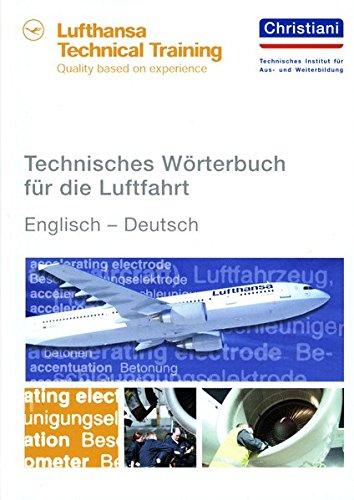 Technisches Wörterbuch für die Luftfahrt: Englisch - Deutsch