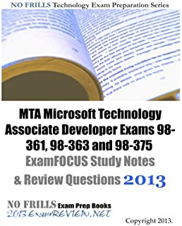 MTA Microsoft Technology Associate Developer Exams 98-361, 98-363 and 98-375 ExamFOCUS Study Notes & Review Questions 2013