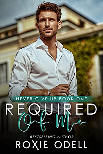 Required of Me (Never Give Up Series Book 1) (English Edition)