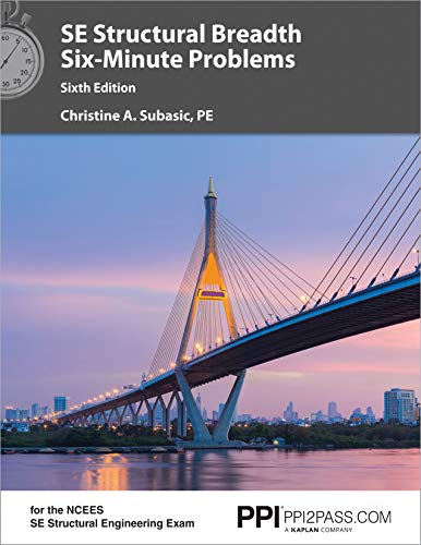 PPI SE Structural Breadth Six-Minute Problems, 6th Edition – Comprehensive Practice for the NCEES SE Exam