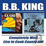 Completely Well/Live in Cook County Jail - .B. King
