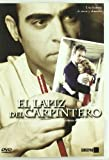 The Carpenter's Pencil ( El L??piz del carpintero ) ( O Lapis do carpinteiro ) [ NON-USA FORMAT, PAL, Reg.2 Import - Spain ] by Trist??n Ulloa