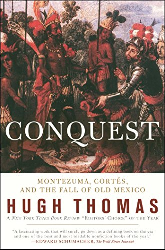 Conquest: Cortes, Montezuma, and the Fall of Old Mexico (English Edition)