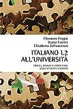 Italiano L2 all'università. Profili, bisogni e competenze degli studenti stranieri