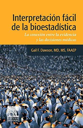 Interpretación fácil de la bioestadística: La conexión entre la evidencia y las decisiones médicas